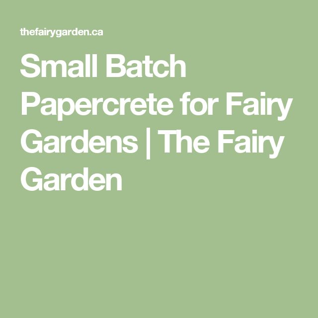Small Batch Papercrete for Fairy Gardens | The Fairy Garden