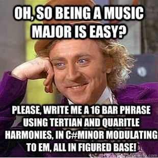 So being a music major is easy? - musiciansare.com