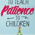 Practicing Patience with Preschoolers