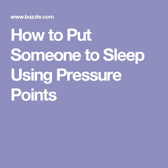 How to Put Someone to Sleep Using Pressure Points