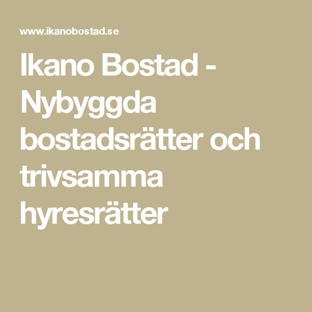 Ikano Bostad - Nybyggda bostadsrätter och trivsamma hyresrätter