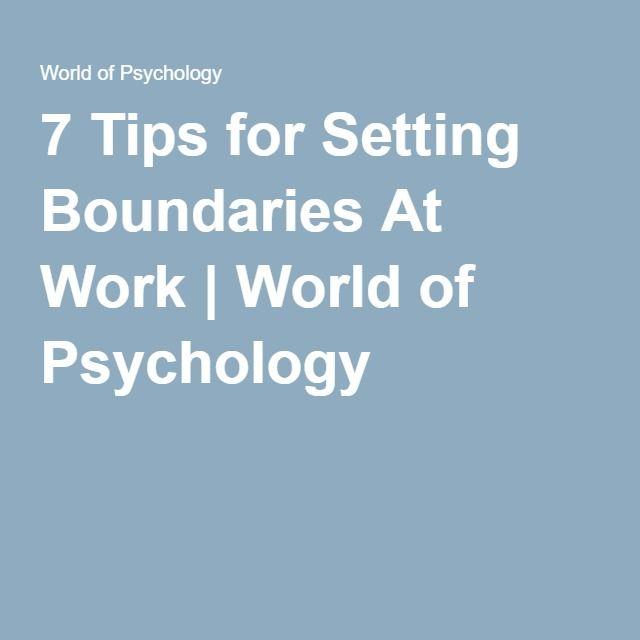7 Tips for Setting Boundaries At Work | World of Psychology