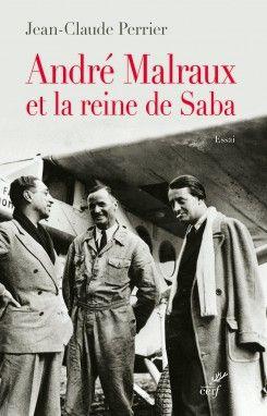 Jean-Claude Perrier : Malraux et la reine de Saba