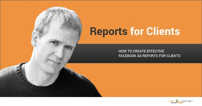 How to Create Effective Facebook Ad Reports for Clients - Jon Loomer Digital