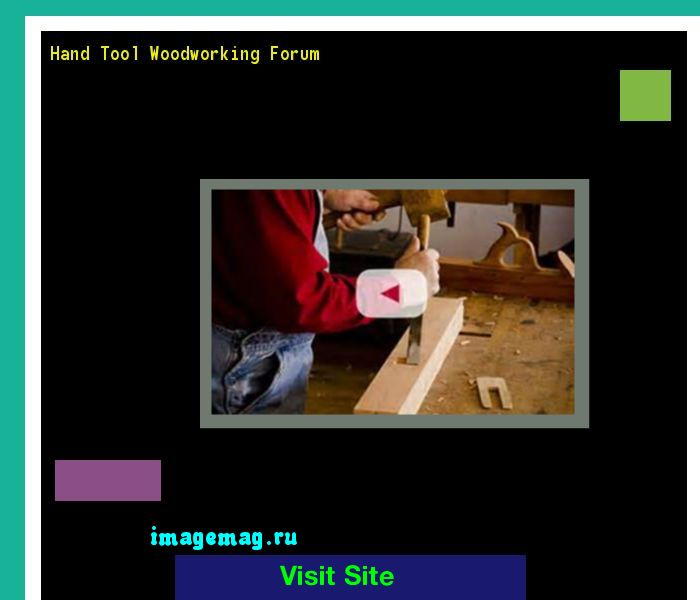 Hand Tool Woodworking Forum 160205 - The Best Image Search