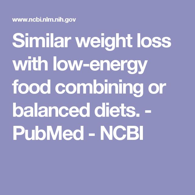 Similar weight loss with low-energy food combining or balanced diets.  - PubMed - NCBI
