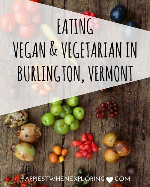 Eating Vegan & Vegetarian in Burlington, Vermont (5 of the BEST spots in the city) // at happiestwhenexploring.com