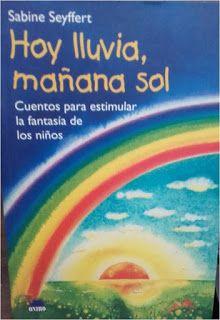 Coleccionando cuentos: Hoy lluvia, mañana sol. Cuentos para estimular la ...
