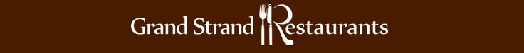 Grand Strand Restaurants - restaurant search and coupons