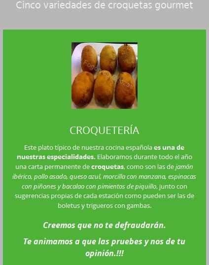 Este plato típico de nuestra cocina española es una de nuestras especialidades. Elaboramos durante todo el año una carta permanente de croquetas.