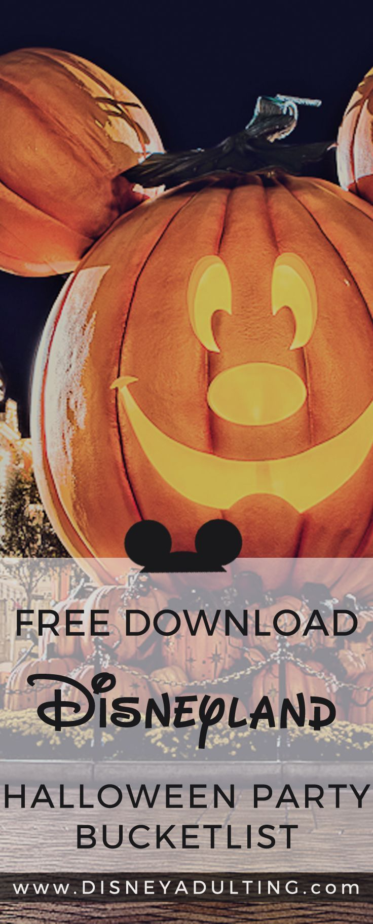 "[Free Download] The Ultimate Disneyland Halloween Bucket List | Don't miss out on a single ""must-do"" at Mickey's Halloween Party this year by downloading your personal bucket list to Disneyland Halloween fun."