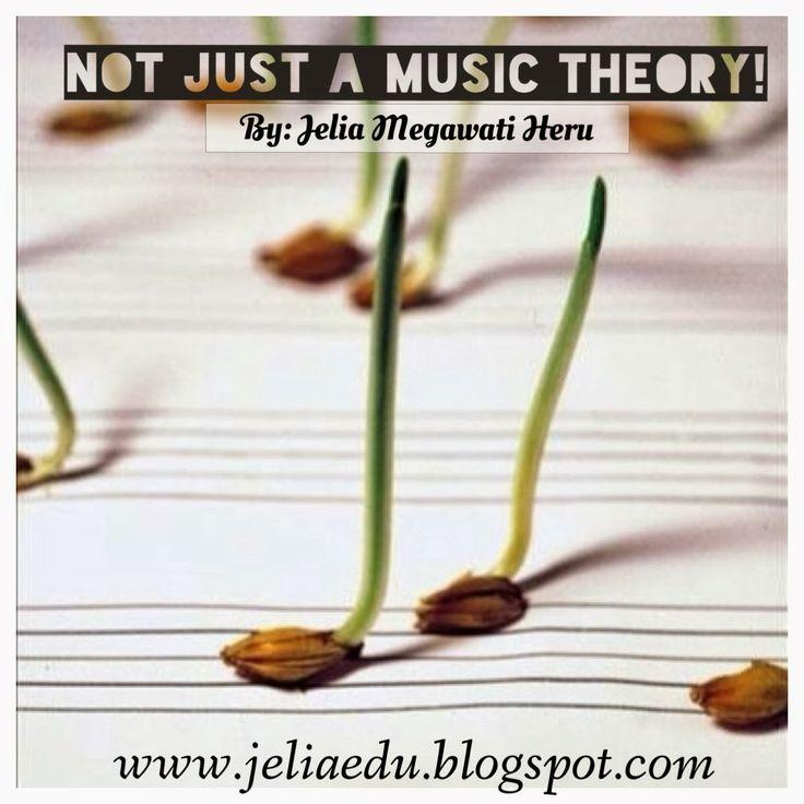 "Jelia's Music Playground: ""BUKAN SEKEDAR TEORI MUSIK!"" (Artikel Staccato Februari 2014) - by: Jelia Megawati Heru"