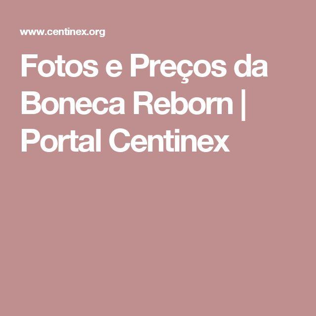Fotos e Preços da Boneca Reborn   Portal Centinex