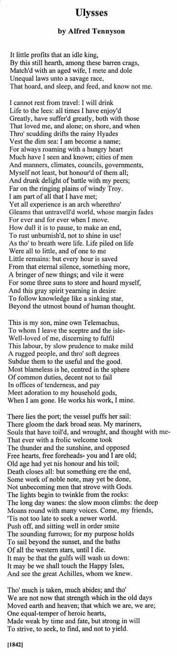 """ulysses by alfred lord tennyson essay Ulysses an analysis by moshe bari in the poem """"ulysses"""" by alfred lord tennyson, ulysses speaks about his distaste with the staticity of his life reminiscing times past, he dreams to return to his adventures and the thrill which once filled his life."""