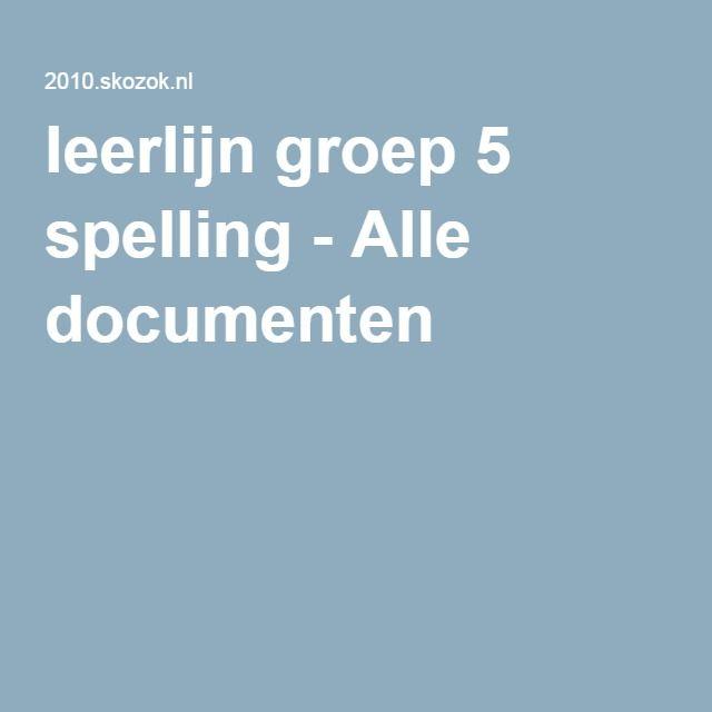 leerlijn groep 5 spelling - Alle documenten Spelling in beeld