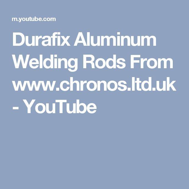 Durafix Aluminum Welding Rods From www.chronos.ltd.uk - YouTube