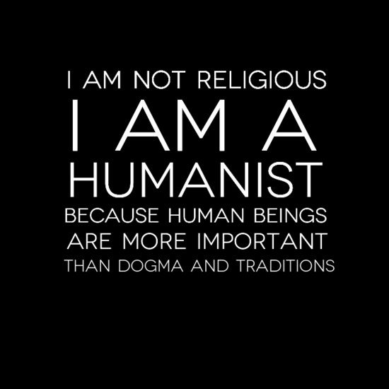 Atheism, Religion, God is Imaginary. I am not religious. I am a humanist because human beings are more important than dogma and traditions.