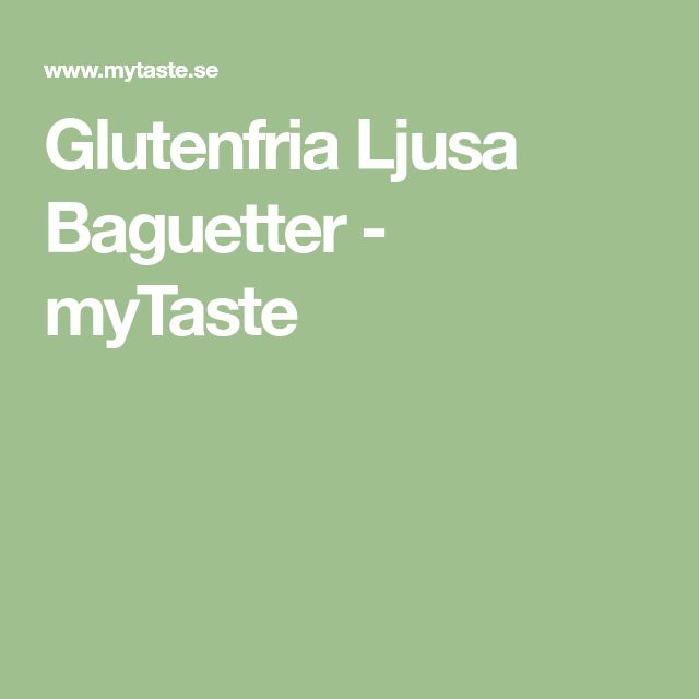 Glutenfria Ljusa Baguetter - myTaste