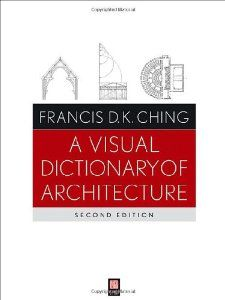 Amazon.com: A Visual Dictionary of Architecture (9780470648858): Francis D. K. Ching: Books