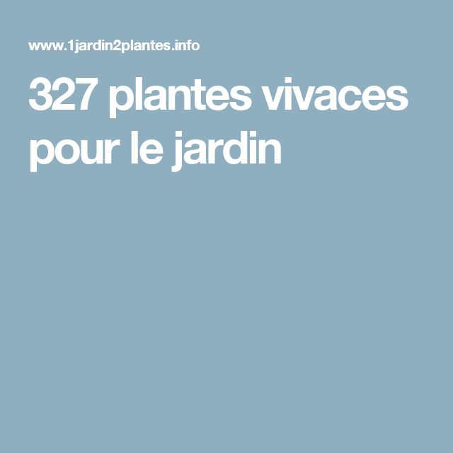 327 plantes vivaces pour le jardin