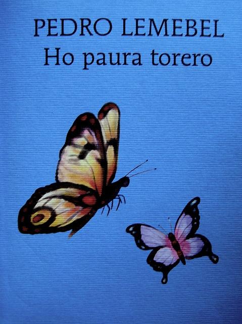 Pedro Lembel, Ho paura torero, Marcos y Marcos 2009, Graphic Design non indicato, ill. di cop.: Lorenzo Lanzi, (part.), 1 by federico novaro, via Flickr