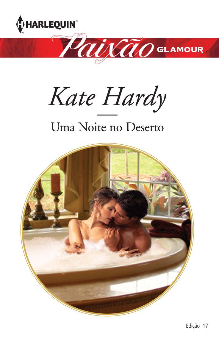 """Paixão Glamour 17   """"Uma Noite no Deserto"""" de Kate Hardy,"""