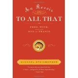 Au Revoir to All That: Food, Wine, and the End of France (Hardcover)By Michael Steinberger