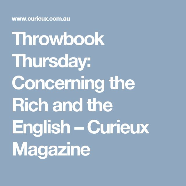 Throwbook Thursday: Concerning the Rich and the English – Curieux Magazine