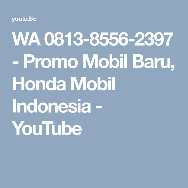 WA 0813-8556-2397 - Promo Mobil Baru, Honda Mobil Indonesia - YouTube