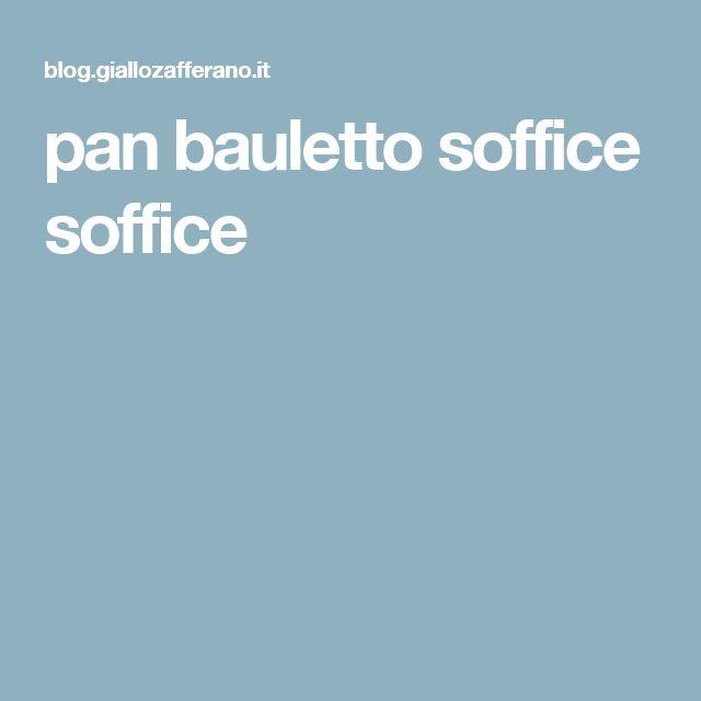pan bauletto soffice soffice