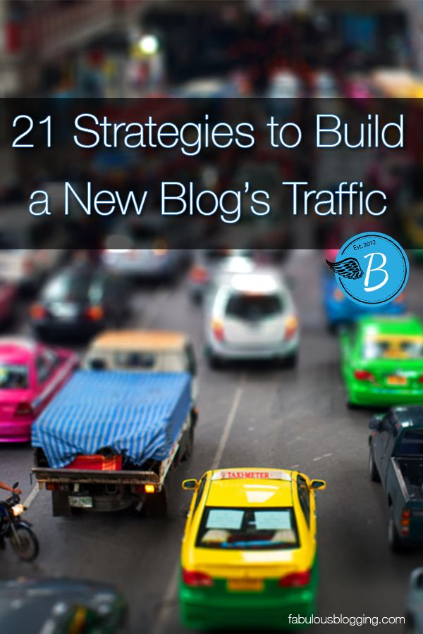 21 Strategies To Build a New Blog's Traffic - Some really good tips even for veteran bloggers!
