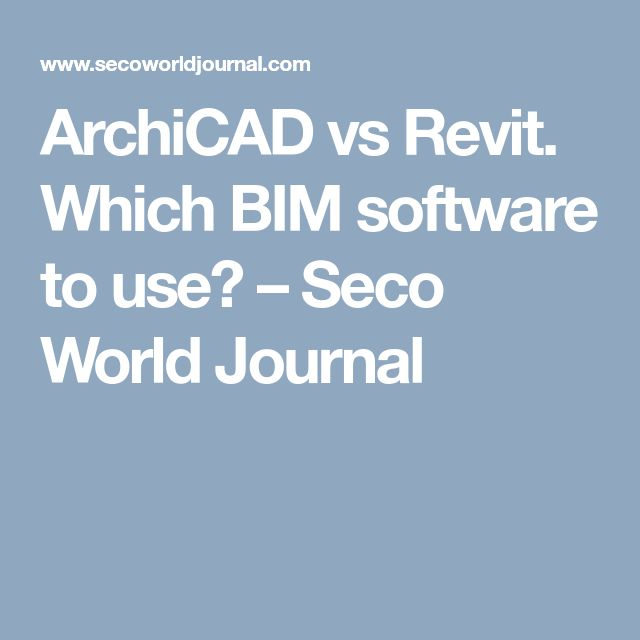 ArchiCAD vs Revit. Which BIM software to use? – Seco World Journal
