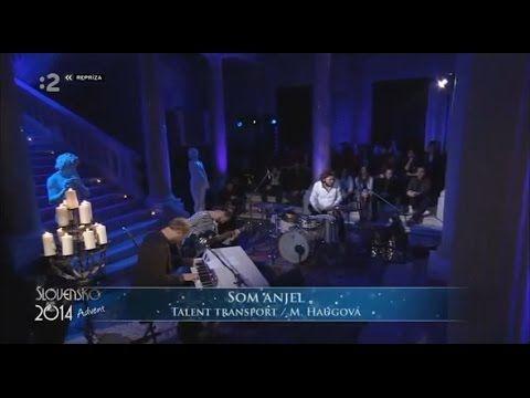 Talent Transport - Som anjel /live/, Slovensko 2014 Advent, RTVS, Košice, 3.12.2014