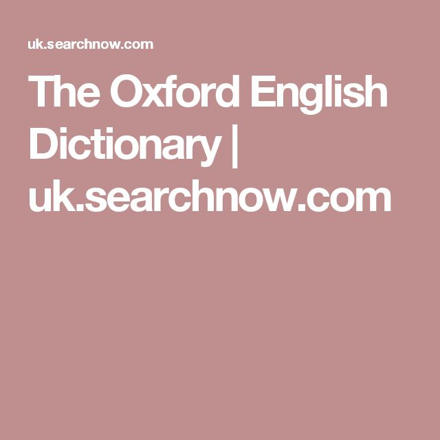 The Oxford English Dictionary | uk.searchnow.com