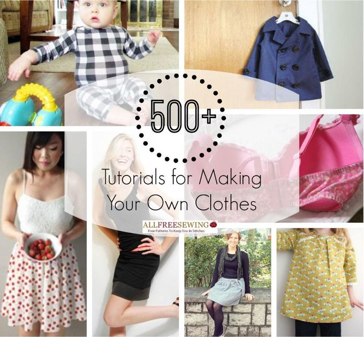 How to Make Clothes: 500+ Tutorials for Making Your Own Clothes | No matter what you want to make, find it here! All of our clothing pattern collections are located here for you, on this handy page!