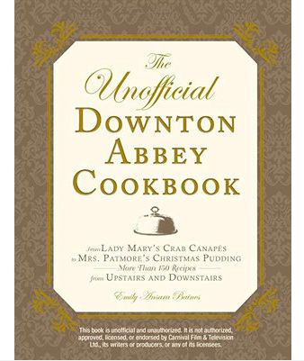 Hungry for More Downton Abbey? Get Cooking With The Unofficial Downton Abbey Cookbook - Momfluential Media