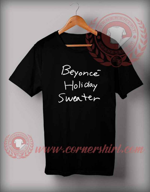Beyonce Holiday Sweater T shirt #BeyonceHolidaySweater  #CustomDesignTshirts #CheapCustomMadeTshits #QuotesTshirt #Quotesshirtformen #FunnyChristmasGiftsForFriends #12dayofChristmasfunnyGiftIDeas #CheapQuotesTshirts #HoHoHoMerryChristmasTshirt #quotesoftheday #Motivationalquotes #ChristmasHolidayOutfits #ThanksGivingDay #ChristmasTshirt #Tshirt #tees #Shirt #fashion #outfits #BlackFriday #EarlyChristmasGifts #Beyonce #BeyonceMerch #BeyonceChristmasShirts