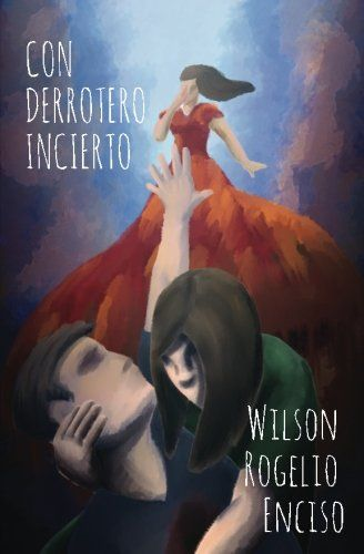 Con derrotero incierto (Spanish Edition) by Wilson Rogeli... https://www.amazon.com/dp/1630650579/ref=cm_sw_r_pi_dp_x_eL4lyb67HBPNE
