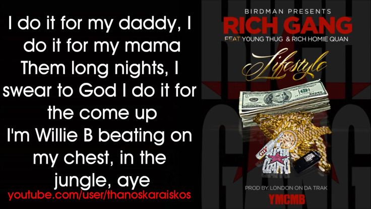 Freakin love this song!!!!!!  Rich Gang - Lifestyle ft. Young Thug, Rich Homie Quan (Lyrics)