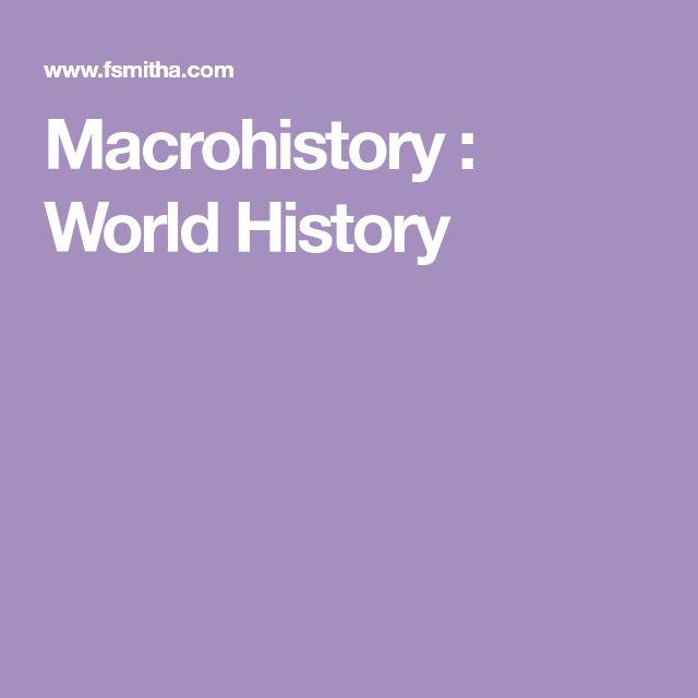 Macrohistory : World History