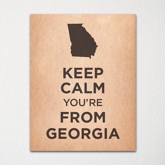 Keep Calm You're From Georgia