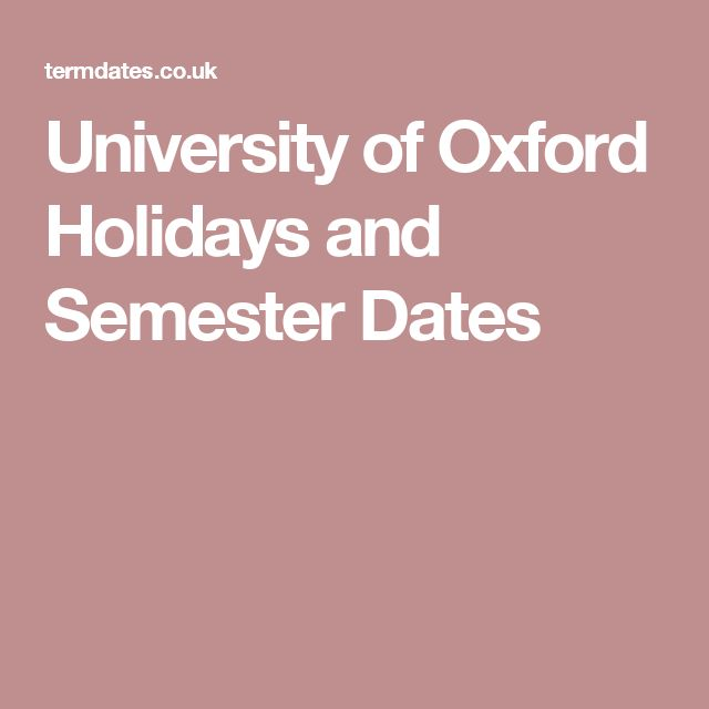 University of Oxford Holidays and Semester Dates