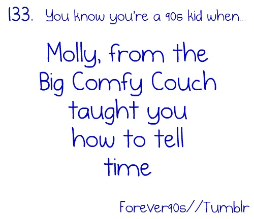 I loved the Big Comfy Couch