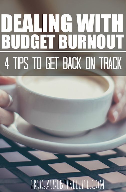 Four tips for dealing with budget burnout