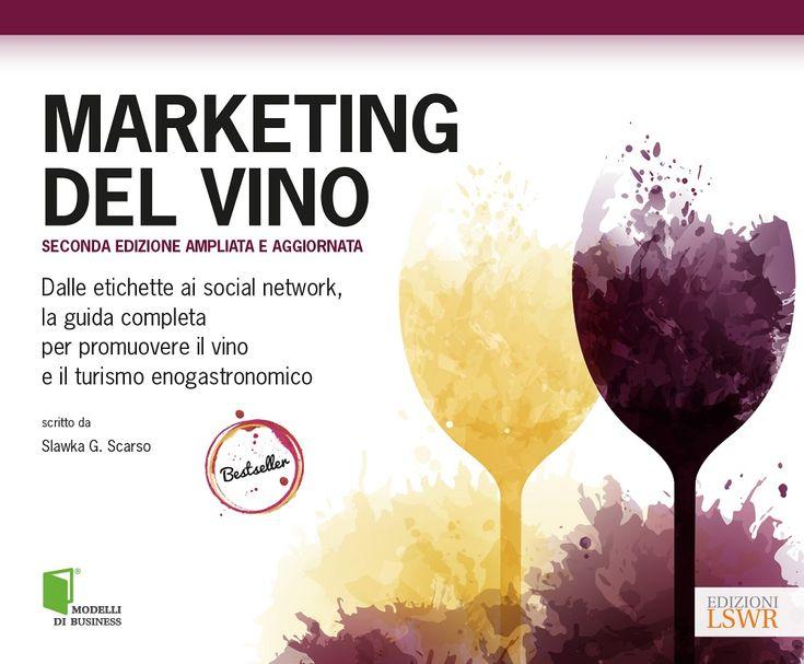 Marketing del vino. In libreria una seconda edizione ampliata ed aggiornata