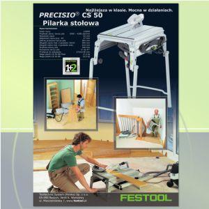 Reklama prasowa Festool Precisio CS50Firma Festool z Raszyna zamieściła w miesięczniku branżowym kilka reklam swoich produktów. Oto jedna z nich – Precisio CS 50 pilarka stołowa.