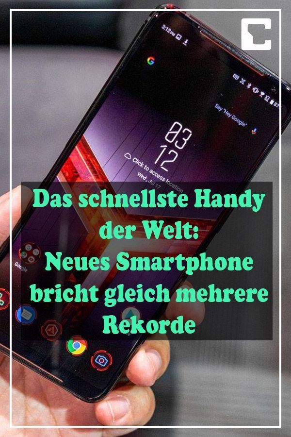 Das Schnellste Smartphone Der Welt Neues Handy Bricht Gleich Mehrere Rekorde Smartphone Handy Neue Handys