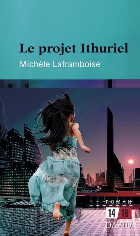 « Le projet Ithuriel », de Michèle Laframboise, DAVID 2012