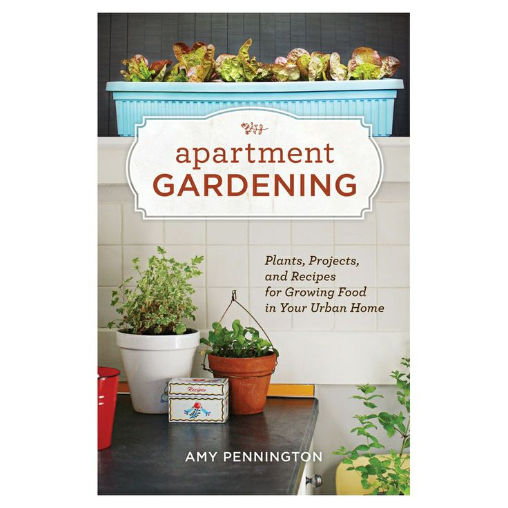 I think I need this! Amazon.com: Apartment Gardening: Plants, Projects, and Recipes