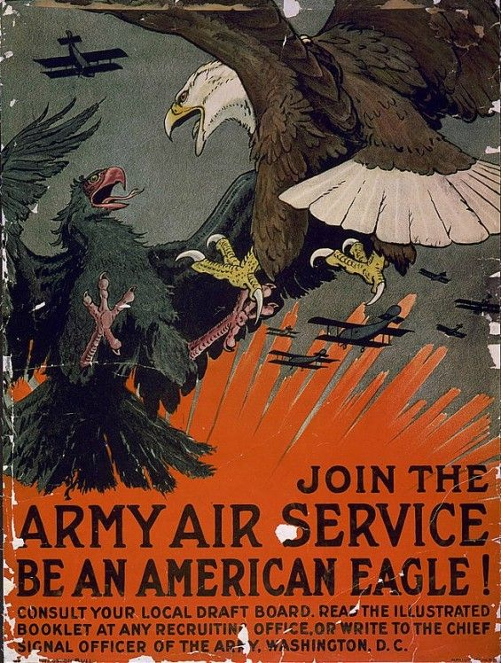 Be an American Eagle! WWI American recruitment poster for the Army Air Service (which became the Air Force shortly after the war.)